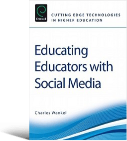 Educating Educators with Social Media (Cutting-Edge Technologies in Higher Education) (Charles Wankel, 2011)