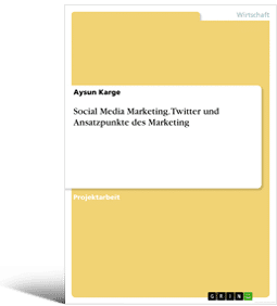 Handbuch E-Learning: Social Media Marketing. Twitter und Ansatzpunkte des Marketing