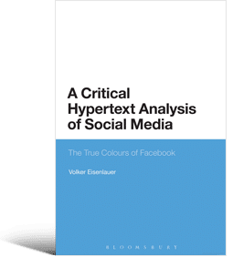 A Critical Hypertext Analysis of Social Media – The True Colours of Facebook